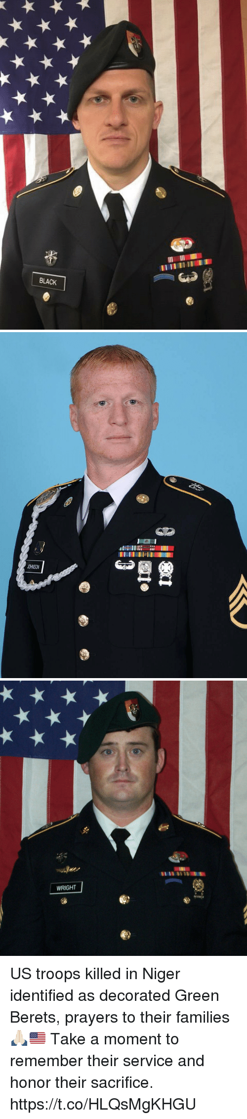 niger: BLACK   12  JOHNSON   WRIGHT US troops killed in Niger identified as decorated Green Berets, prayers to their families 🙏🏻🇺🇸 Take a moment to remember their service and honor their sacrifice. https://t.co/HLQsMgKHGU