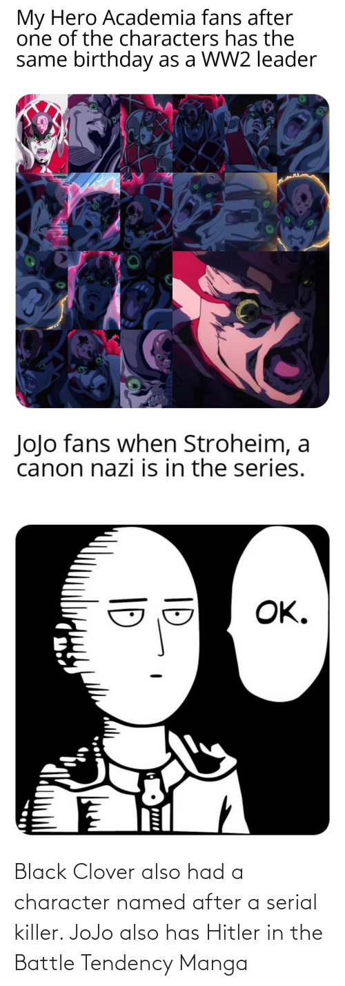 serial killer: Black Clover also had a character named after a serial killer. JoJo also has Hitler in the Battle Tendency Manga