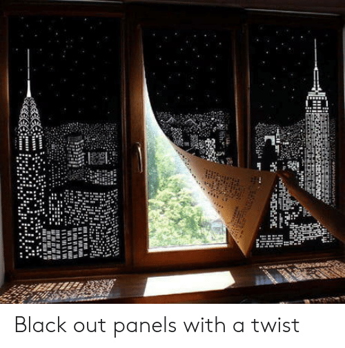 With A Twist: Black out panels with a twist