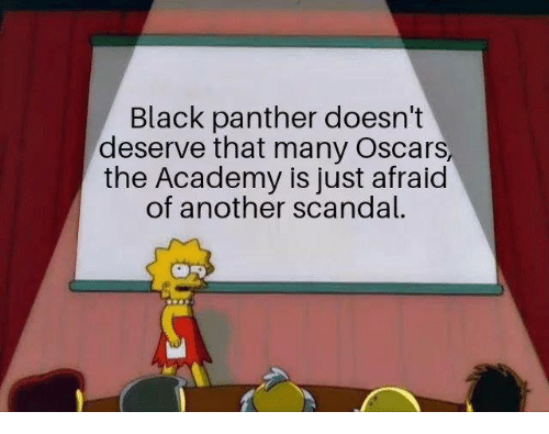 Black Panther: Black panther doesn't  deserve that many Oscars  the Academy is just afraid  of another scandal