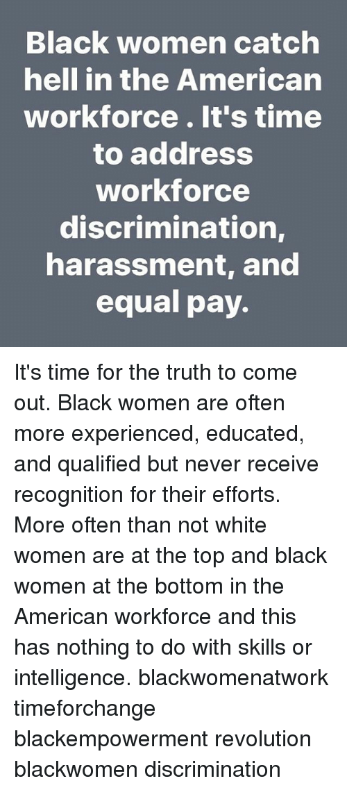 white women discrimination More women are subjected to the illegal practice of gender discrimination but men are also fired or denied opportunities based on illegal treatment.