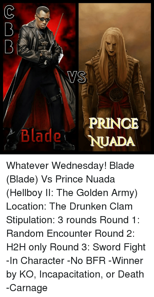 Blade PRINCE NUADA Whatever Wednesday! Blade Blade vs Prince