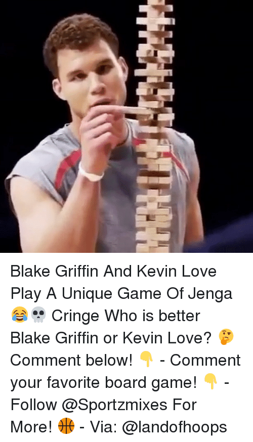 Blake Griffin, Kevin Love, and Love: Blake Griffin And Kevin Love Play A Unique Game Of Jenga😂💀 Cringe Who is better Blake Griffin or Kevin Love? 🤔 Comment below! 👇 - Comment your favorite board game! 👇 - Follow @Sportzmixes For More! 🏀 - Via: @landofhoops