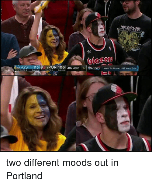 Memes, 🤖, and Portland: blazer  GS  113  POR 106  4th 49.0  24 AYOFFS West 1st Round GS leads 2 O  TIMEOUT  TIMEOUTS: two different moods out in Portland