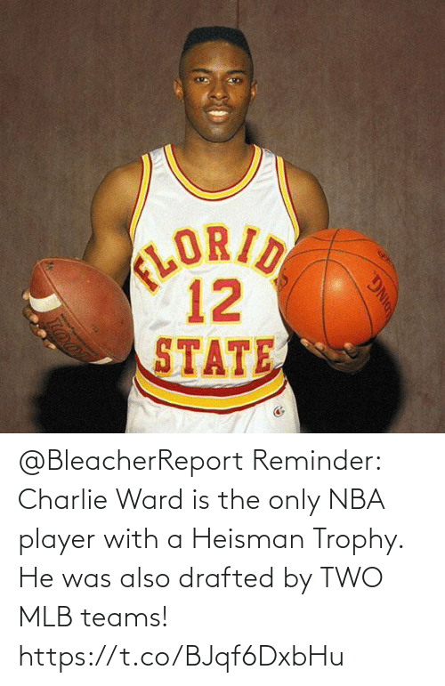 reminder: @BleacherReport Reminder: Charlie Ward is the only NBA player with a Heisman Trophy.   He was also drafted by TWO MLB teams! https://t.co/BJqf6DxbHu