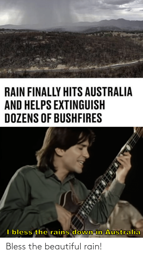 bless: Bless the beautiful rain!