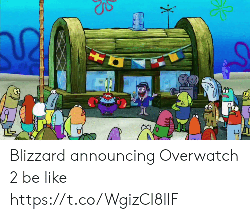Blizzard: Blizzard announcing Overwatch 2 be like https://t.co/WgizCI8lIF