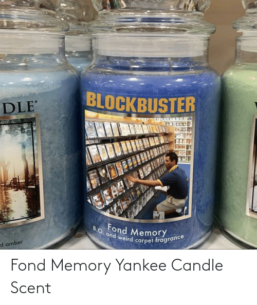 carpet: BLOCKBUSTER  DLE  ESAR  B.O. and weird carpet fragrance  Fond Memory  d amber Fond Memory Yankee Candle Scent
