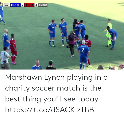Marshawn Lynch, Nfl, and Soccer: BLUE 2 RED 3 45:00  ECOT  AKUAN  LLETT  2 Marshawn Lynch playing in a charity soccer match is the best thing you'll see today  https://t.co/dSACKlzThB