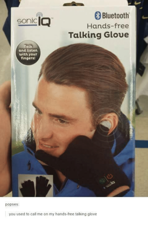 Handness: Bluetooth  IQ  Sonic  Hands-free  Talking Gloue  Talk  and listen  with your  fingersi  popses  you used to call me on my hands-free talking glove