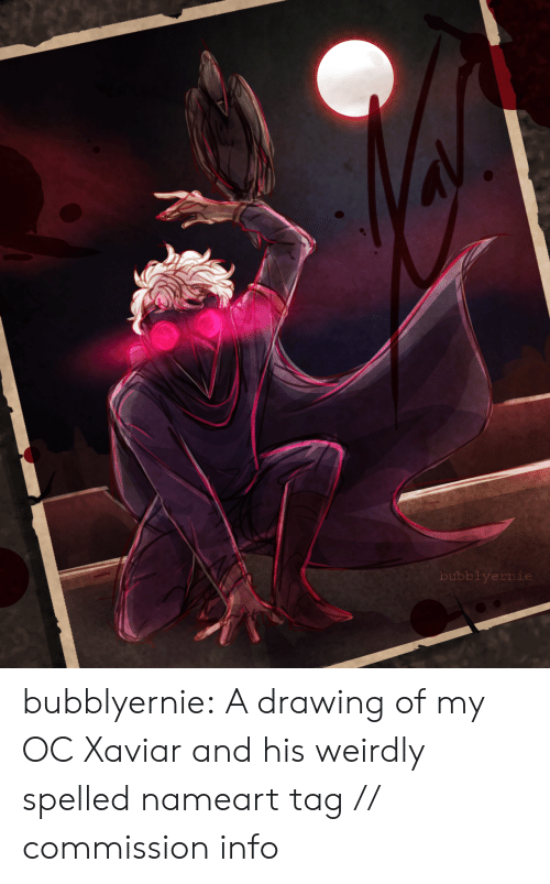 Target, Tumblr, and Blog: blyernie bubblyernie:  A drawing of my OC Xaviar and his weirdly spelled nameart tag // commission info