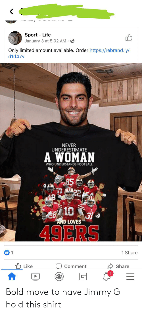 Move To: Bold move to have Jimmy G hold this shirt