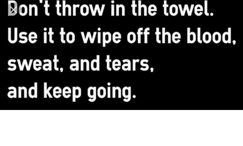 Bont Throw In The Towel Use It To Wipe Off The Blood Sweat And Tears