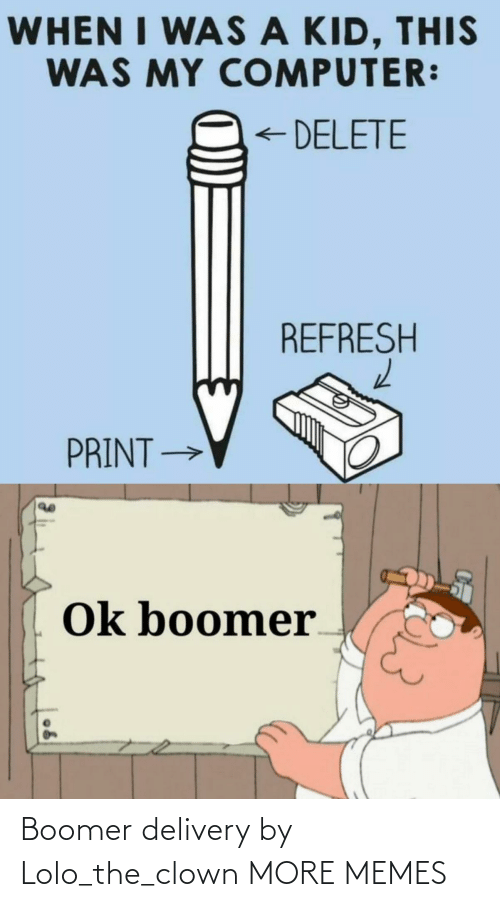 lolo: Boomer delivery by Lolo_the_clown MORE MEMES