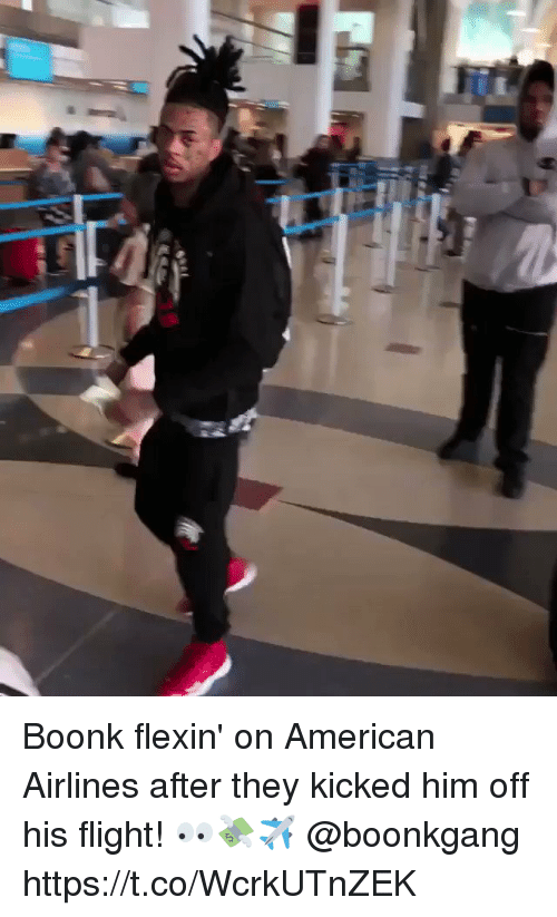 American Airlines: Boonk flexin' on American Airlines after they kicked him off his flight! 👀💸✈️ @boonkgang https://t.co/WcrkUTnZEK