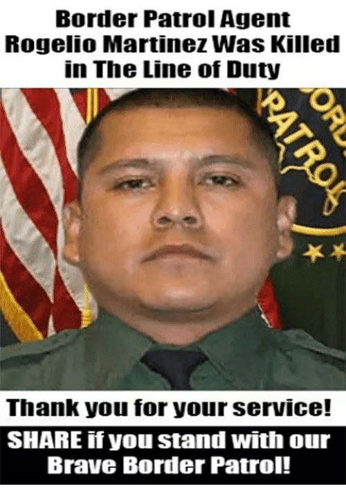 Memes, Thank You, and Brave: Border Patrol Agent  Rogelio Martinez Was Killed  in The Line of Duty  Thank you for your service!  SHARE if you stand with our  Brave Border Patrol!