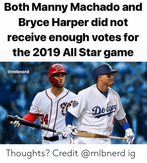 MLB: Both Manny Machado and  Bryce Harper did not  receive enough votes for  the 2019 All Star game  @mlbnerd  Deder  4 Thoughts?  Credit @mlbnerd ig
