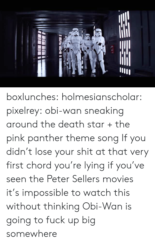 Death Star: boxlunches:  holmesianscholar:   pixelrey: obi-wan sneaking around the death star + the pink panther theme song  If you didn't lose your shit at that very first chord you're lying    if you've seen the Peter Sellers movies it's impossible to watch this without thinking Obi-Wan is going to fuck up big somewhere