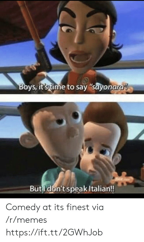 "dont speak: Boys, it's time to say ""sayonara  But don't speak Italian!! Comedy at its finest via /r/memes https://ift.tt/2GWhJob"