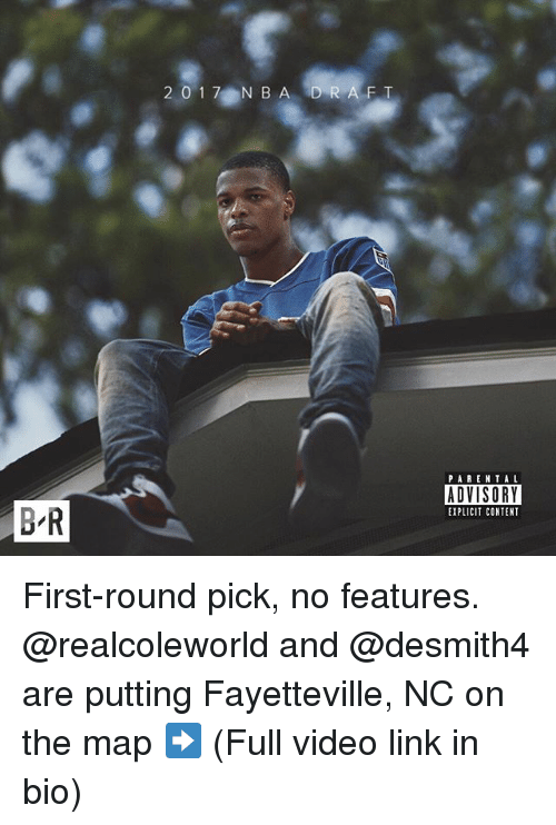 first-round-pick: BR  20 17 NBA D R  A F T  PARENTAL  ADVISORY  EXPLICIT CONTENT First-round pick, no features. @realcoleworld and @desmith4 are putting Fayetteville, NC on the map ➡️ (Full video link in bio)