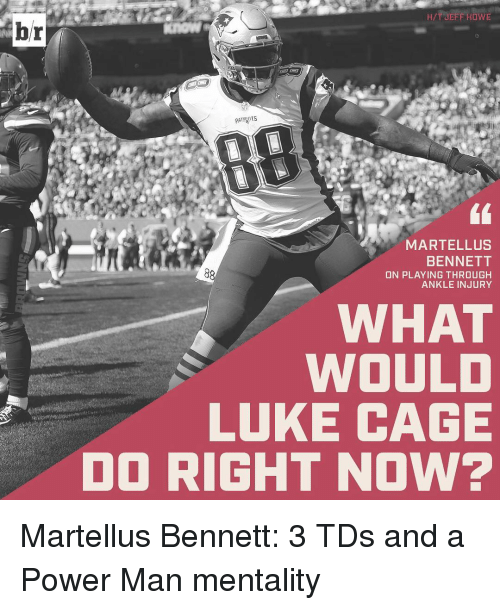 Sports, Power, and Powerful: br  HIT JEFF HowE  PATR nts  MARTELL US  BENNETT  ON PLAYING THROUGH  ANKLE INJURY  WHAT  WOULD  LUKE CAGE  DO RIGHT NOW? Martellus Bennett: 3 TDs and a Power Man mentality