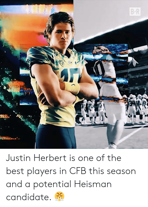 Best, One, and Heisman: BR Justin Herbert is one of the best players in CFB this season and a potential Heisman candidate. 😤