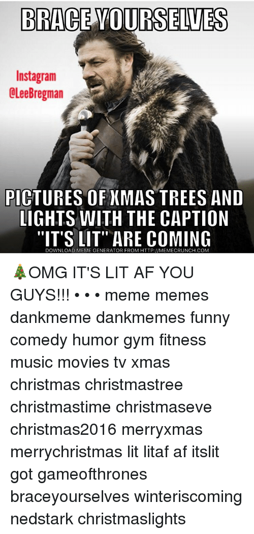 gym its lit and memes brace yourselves instagram olee bregman pictures of xmas - Merry Christmas Meme Generator