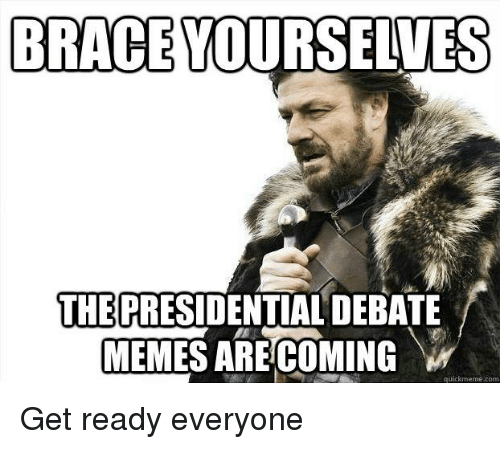 Memes Are Coming: BRACE YOURSELVES  THE  MEMES ARE COMING  W  quickmeme com Get ready everyone
