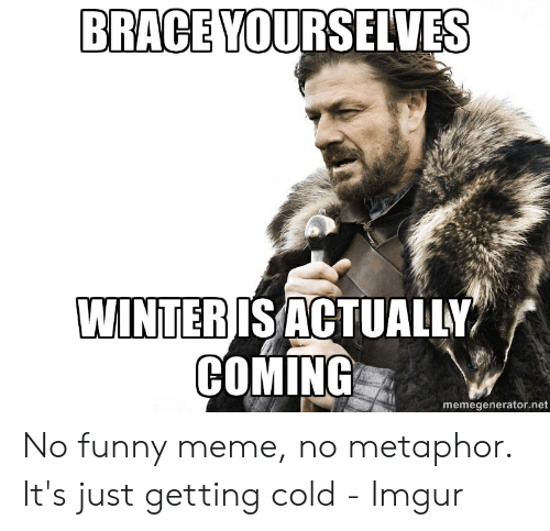Brace Yourself Meme Winter Is Coming