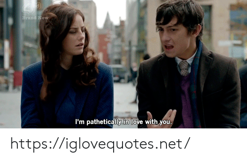 brand: Brand New  I'm pathetically in love with you https://iglovequotes.net/