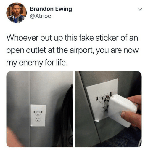 Fake, Life, and Open: Brandon Ewing  @Atrioc  Whoever put up this fake sticker of an  open outlet at the airport, you are now  my enemy for life.