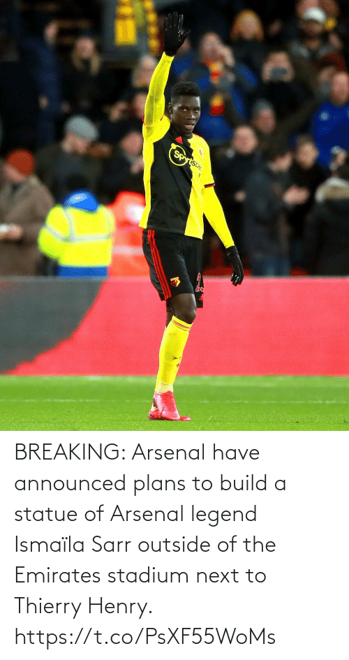next: BREAKING: Arsenal have announced plans to build a statue of Arsenal legend Ismaïla Sarr outside of the Emirates stadium next to Thierry Henry. https://t.co/PsXF55WoMs
