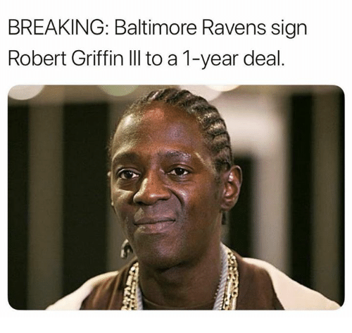 Baltimore Ravens: BREAKING: Baltimore Ravens sign  Robert Griffin IlIl to a 1-year deal