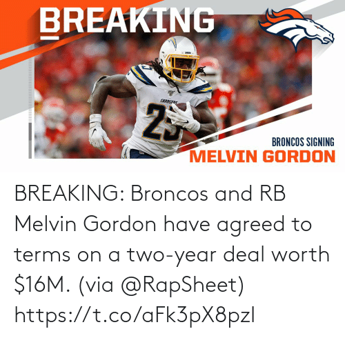 Terms: BREAKING: Broncos and RB Melvin Gordon have agreed to terms on a two-year deal worth $16M. (via @RapSheet) https://t.co/aFk3pX8pzI