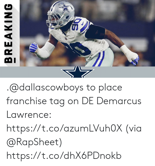 Lawrence: BREAKING .@dallascowboys to place franchise tag on DE Demarcus Lawrence: https://t.co/azumLVuh0X (via @RapSheet) https://t.co/dhX6PDnokb