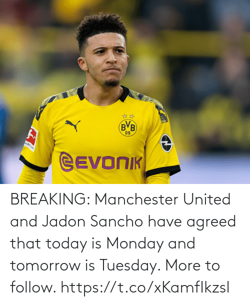 follow: BREAKING: Manchester United and Jadon Sancho have agreed that today is Monday and tomorrow is Tuesday. More to follow. https://t.co/xKamfIkzsl