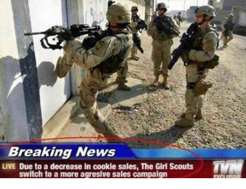 Girl Scouts, News, and Breaking News: Breaking News  LIVE Due to a decrease in cookie sales, The Girl Scouts  switch to a more agresive sales campaign