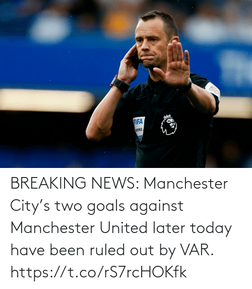 goals: BREAKING NEWS: Manchester City's two goals against Manchester United later today have been ruled out by VAR. https://t.co/rS7rcHOKfk
