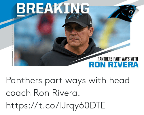 coach: BREAKING  PANTHERS PART WAYS WITH  RON RIVERA Panthers part ways with head coach Ron Rivera. https://t.co/lJrqy60DTE