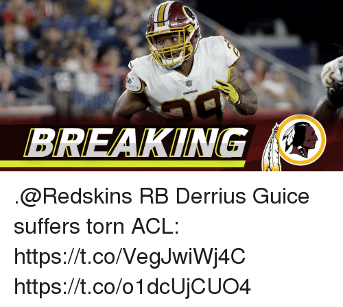 acl: BREAKING .@Redskins RB Derrius Guice suffers torn ACL: https://t.co/VegJwiWj4C https://t.co/o1dcUjCUO4
