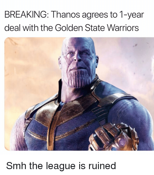 Golden State Warriors: BREAKING: Thanos agrees to 1-year  deal with the Golden State Warriors Smh the league is ruined