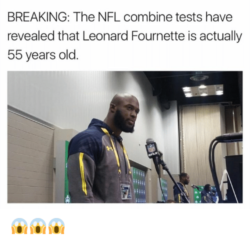 Nfl, Old, and Nfl Combine: BREAKING: The NFL combine tests have  revealed that Leonard Fournette is actually  55 years old 😱😱😱