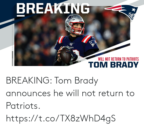 Patriotic: BREAKING: Tom Brady announces he will not return to Patriots. https://t.co/TX8zWhD4gS
