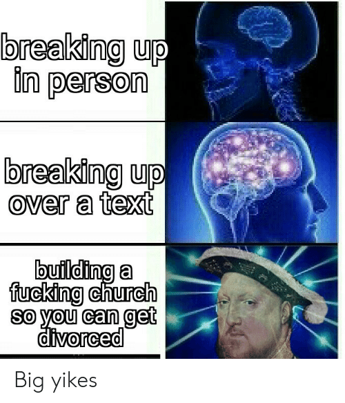 Church, Fucking, and Text: breaking up  in person  breaking up  over a text  building a  fucking church  so you can get  divorced Big yikes