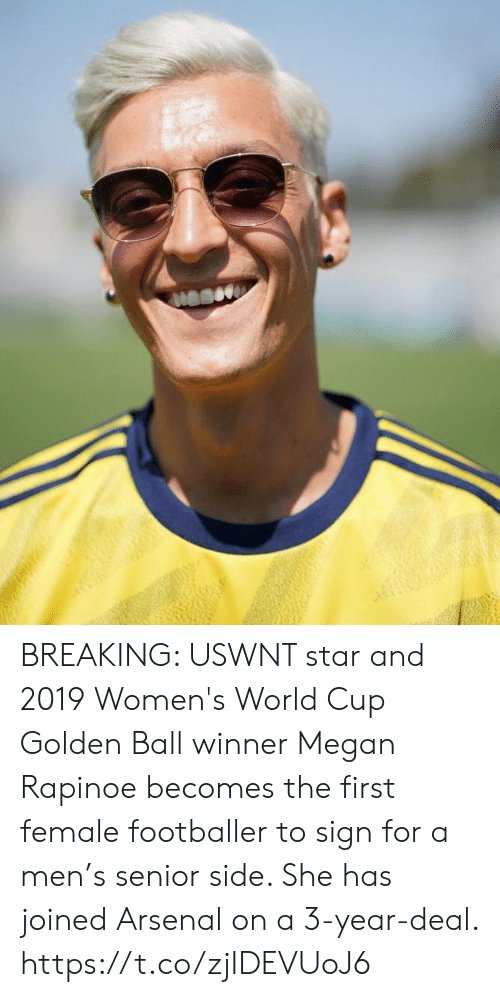 Megan: BREAKING: USWNT star and 2019 Women's World Cup Golden Ball winner Megan Rapinoe becomes the first female footballer to sign for a men's senior side. She has joined Arsenal on a 3-year-deal. https://t.co/zjIDEVUoJ6