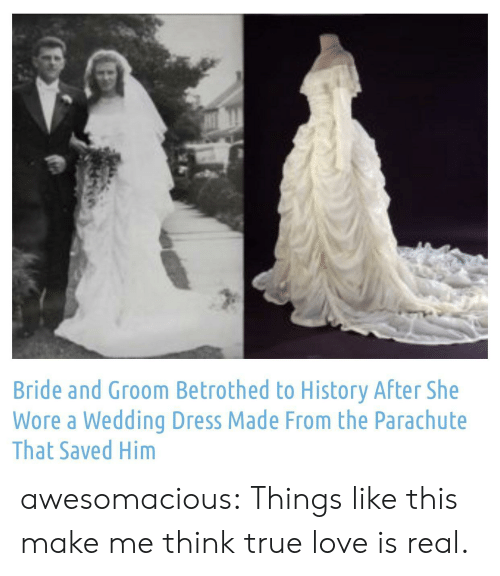 Wore: Bride and Groom Betrothed to History After She  Wore a Wedding Dress Made From the Parachute  That Saved Him awesomacious:  Things like this make me think true love is real.
