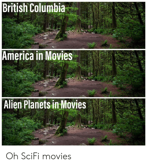 Columbia: British Columbia  America in Movies  Alien Planets in Movies Oh SciFi movies