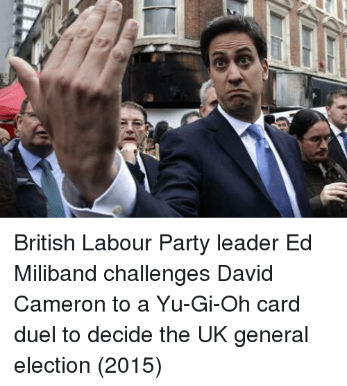 Yu-Gi-Oh: British Labour Party leader Ed Miliband challenges David Cameron to a Yu-Gi-Oh card duel to decide the UK general election (2015)