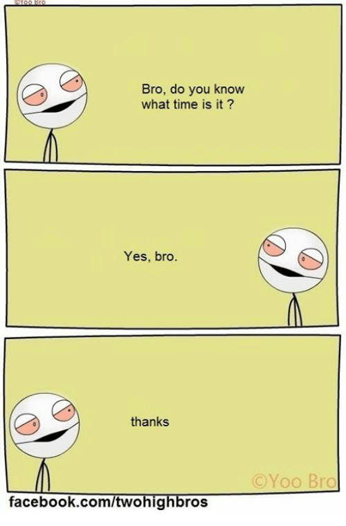 Yoo Bro: Bro, do you know  what time is it?  Yes, bro.  thanks  C Yoo Bro  facebook.com/twohig  ros