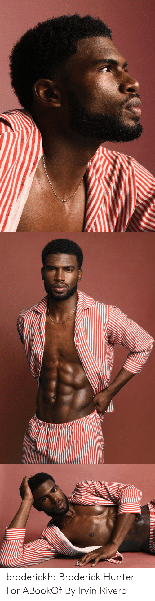 Tumblr, Blog, and Com: broderickh:  Broderick Hunter For ABookOf By Irvin Rivera